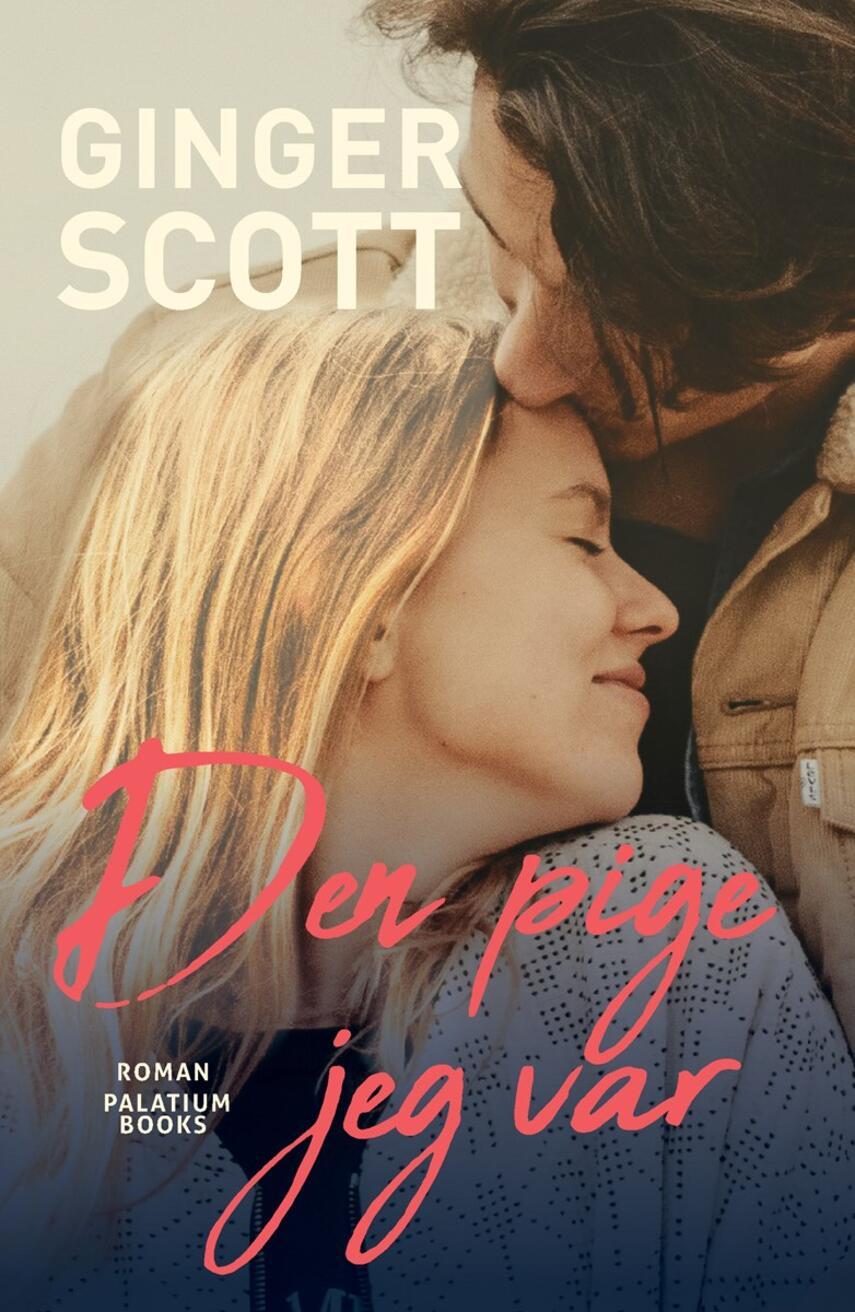 Ginger Scott: Den pige jeg var : roman