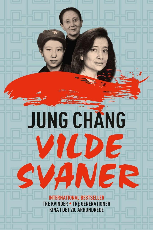 Jung Chang: Vilde svaner : tre kvinder - tre generationer : Kina i det 20. århundrede