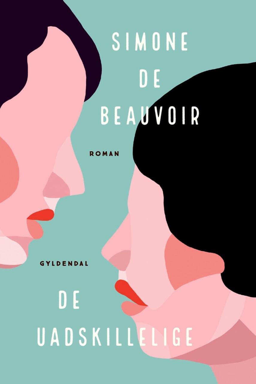 Simone de Beauvoir: De uadskillelige : roman