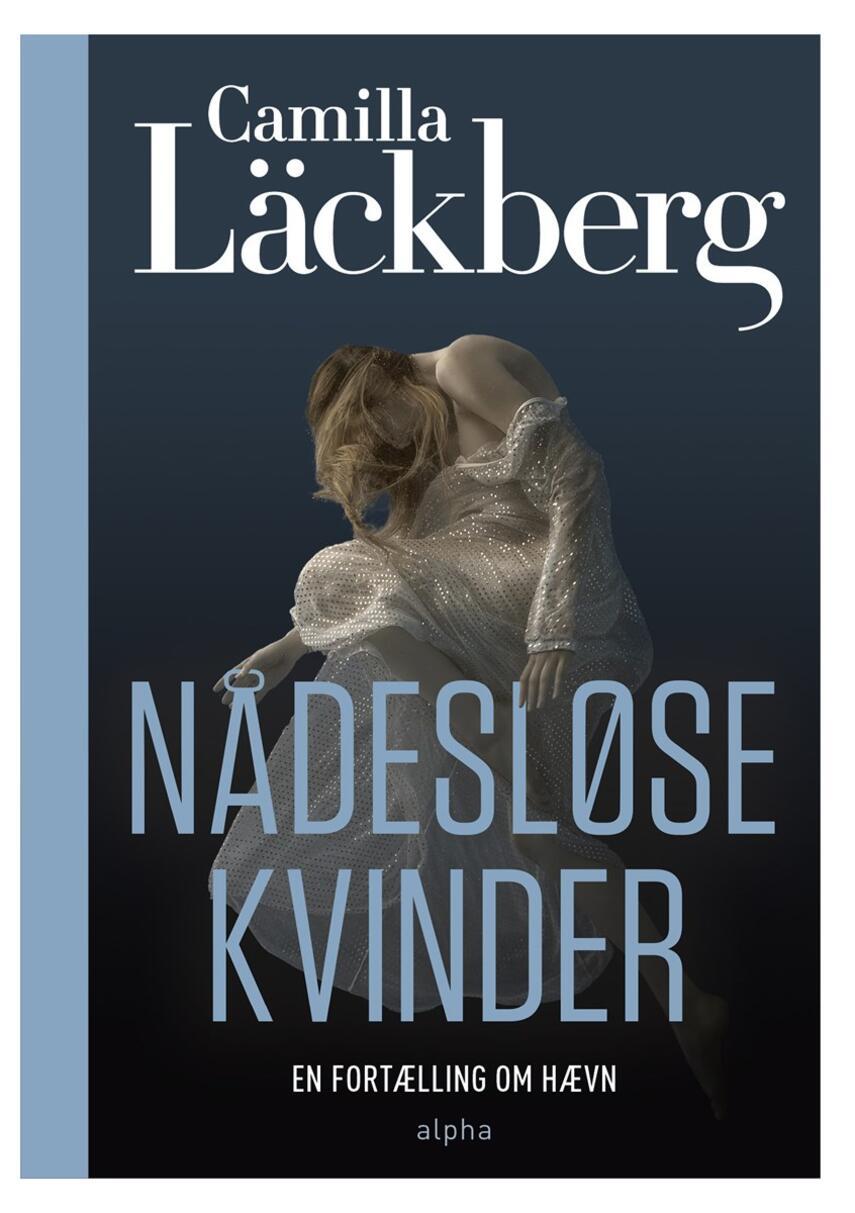 Camilla Läckberg: Nådesløse kvinder : en fortælling om hævn