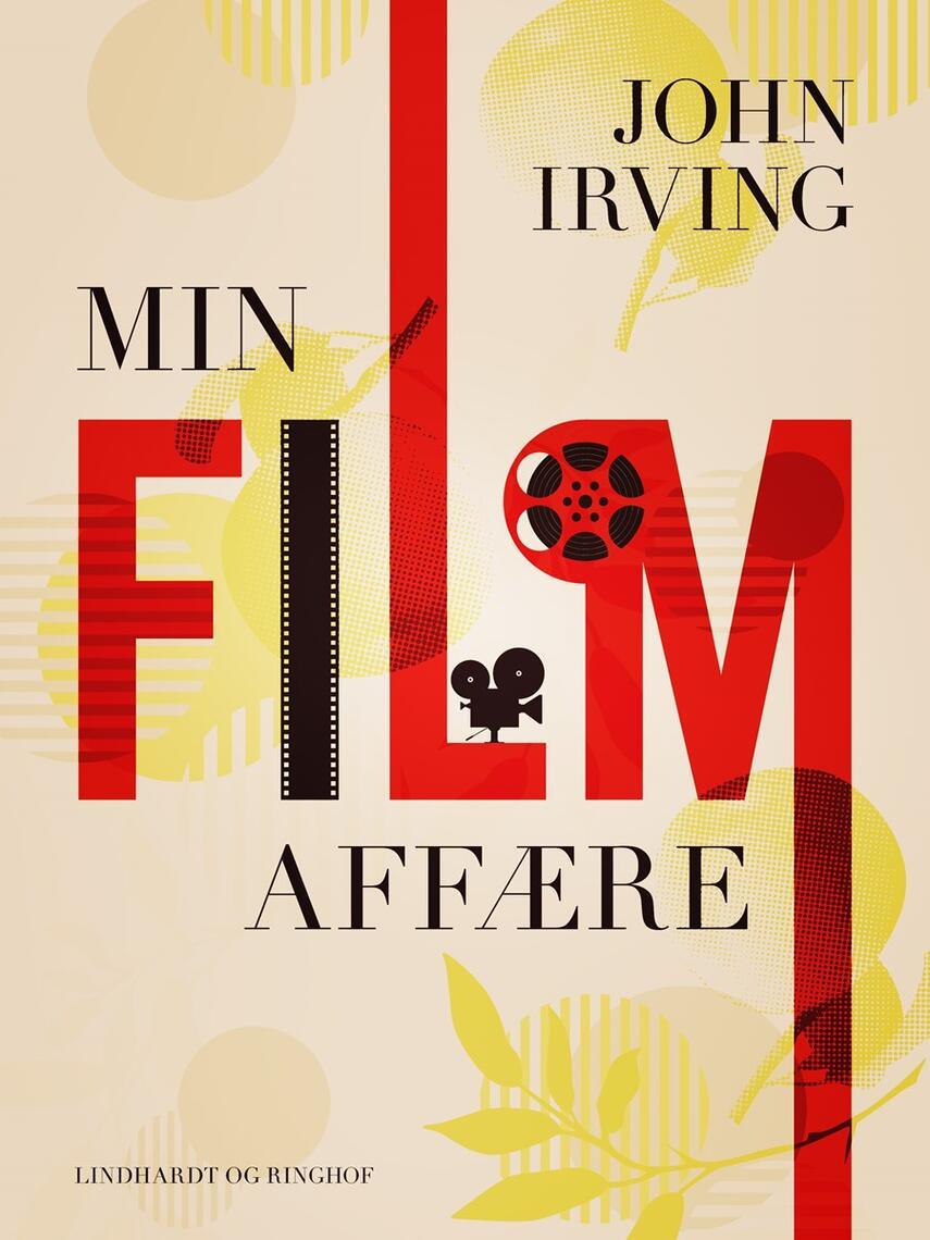 John Irving: Min filmaffære : erindringer