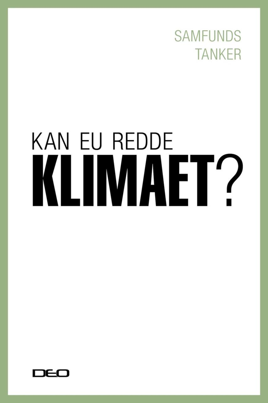 : Kan EU redde klimaet? : debatoplæg om EU's klimapolitik