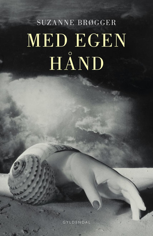 Suzanne Brøgger: Med egen hånd