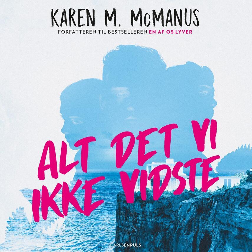 Karen M. McManus: Alt det vi ikke vidste
