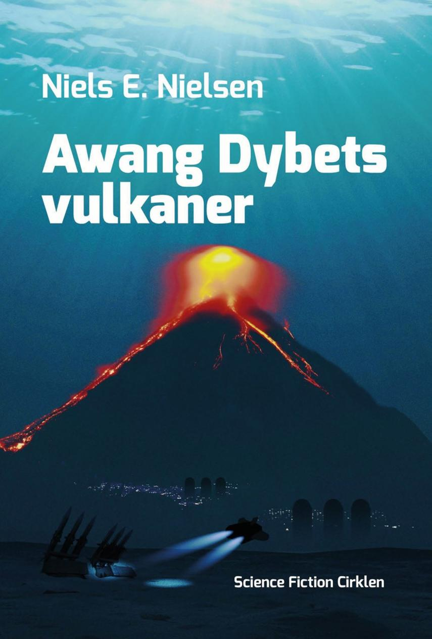 Niels E. Nielsen (f. 1924): Awang Dybets vulkaner (Ved Niels Dalgaard)