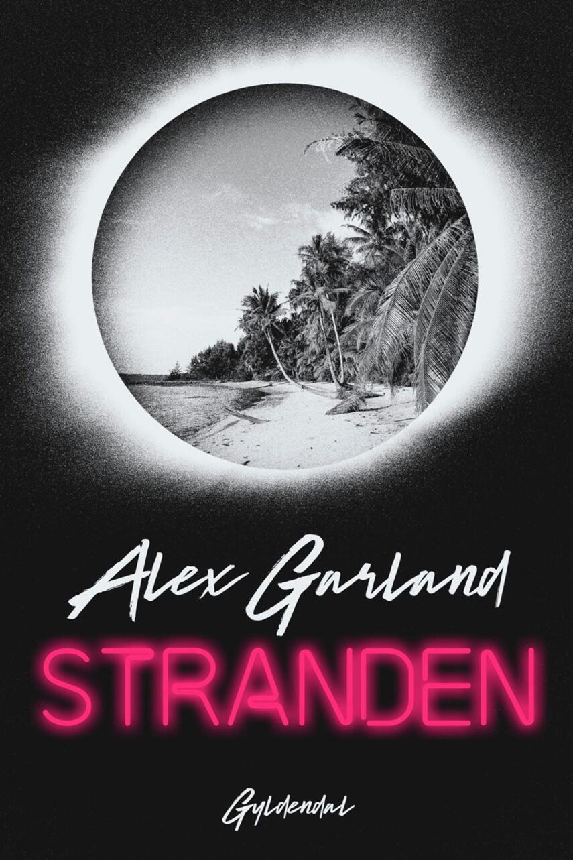 Alex Garland: Stranden : roman