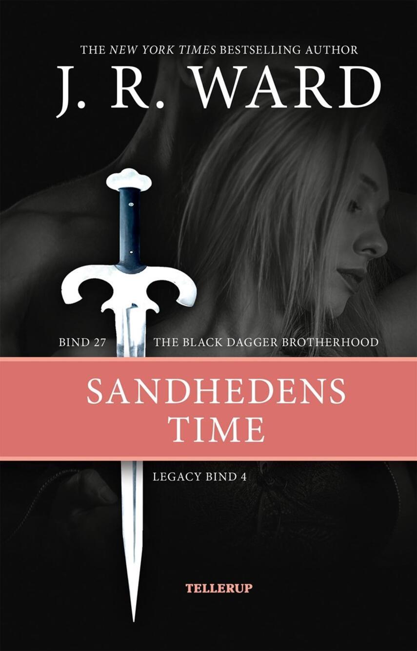 J. R. Ward: Sandhedens time