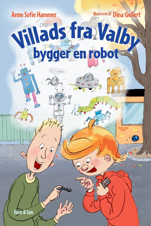 Anne Sofie Hammer (f. 1972-02-05), Dina Gellert: Villads fra Valby bygger en robot