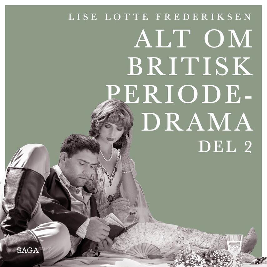 Lise Lotte Frederiksen (f. 1951): Alt om britisk periodedrama. 2