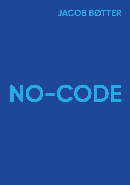 Jacob Bøtter: No-code