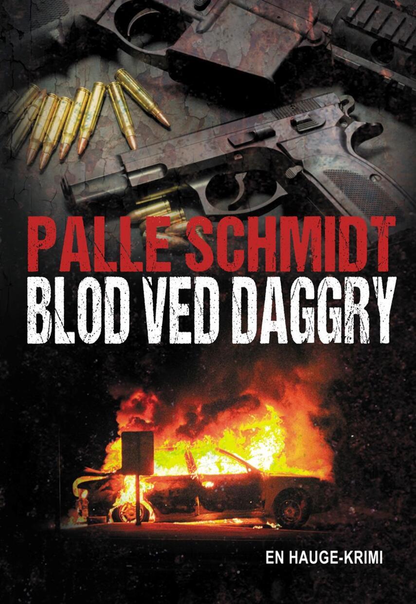Palle Schmidt (f. 1972): Blod ved daggry