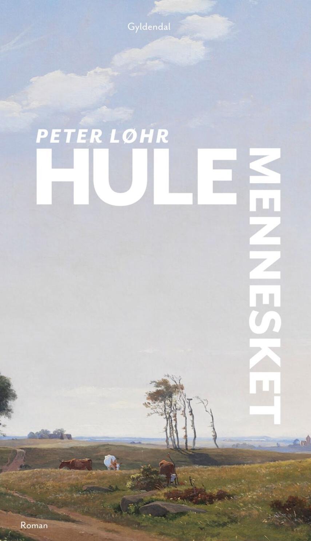 Peter Løhr: Hulemennesket : roman