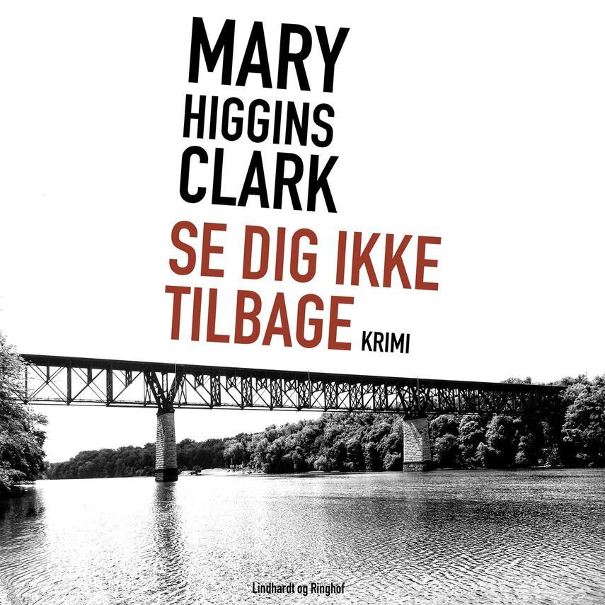 Mary Higgins Clark: Se dig ikke tilbage
