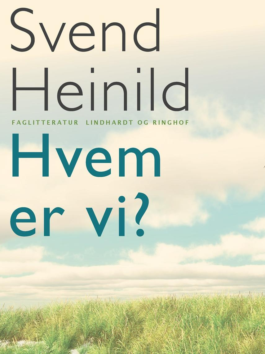 Svend Heinild: Hvem er vi?
