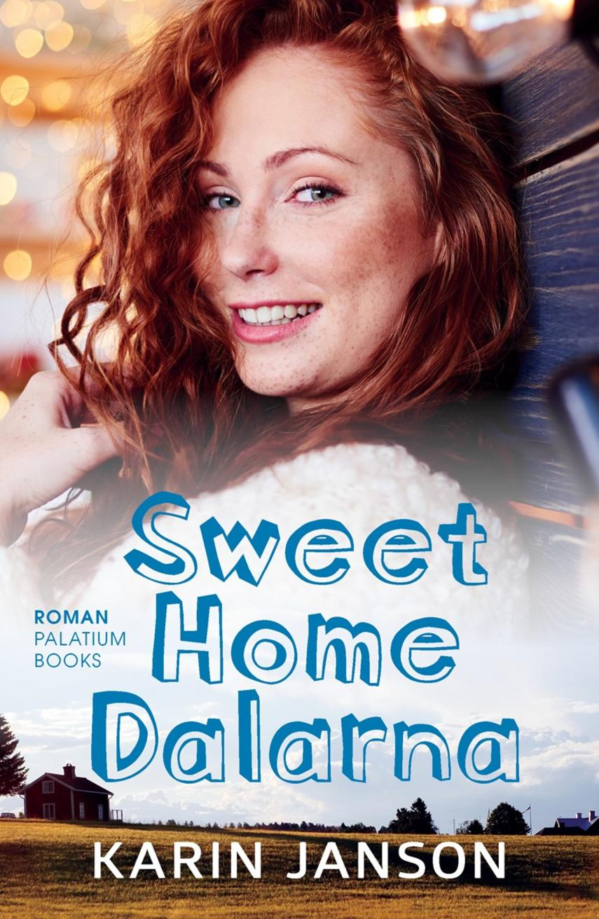 Karin Janson: Sweet home Dalarna : roman