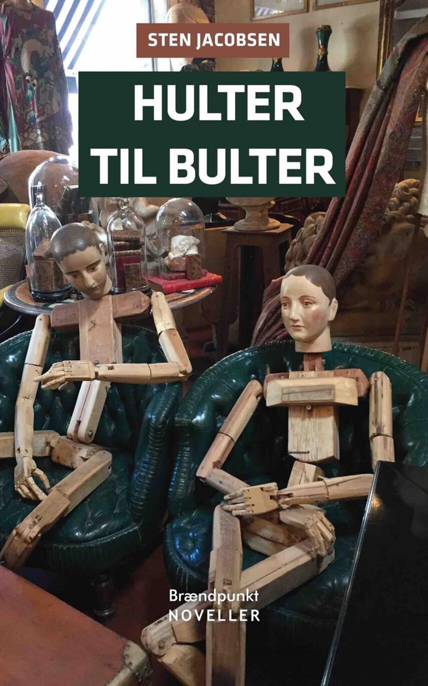 Sten Jacobsen (f. 1947): Hulter til bulter : noveller