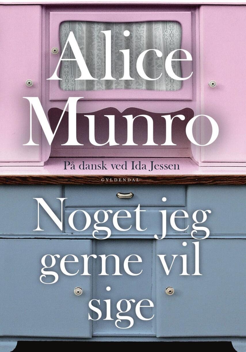 Alice Munro: Noget jeg gerne vil sige