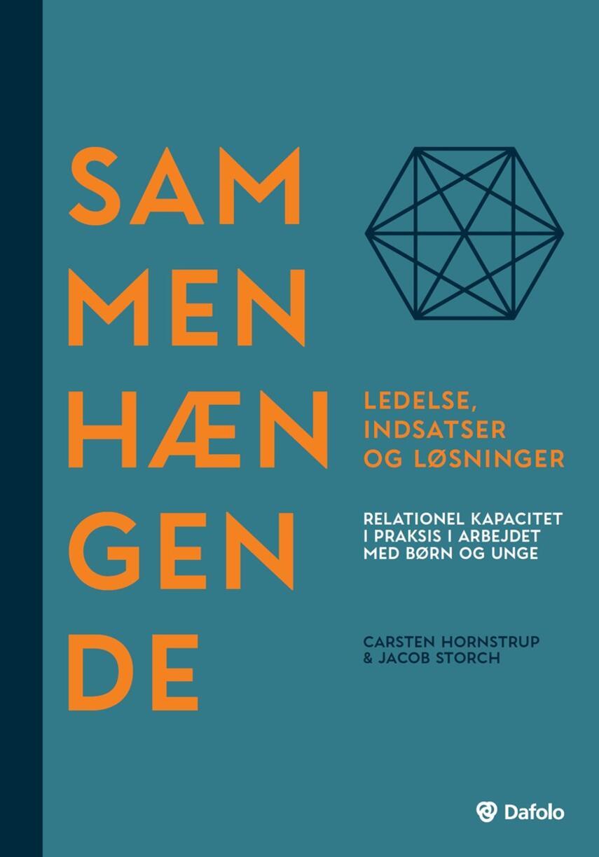 Carsten Hornstrup, Jacob Storch: Sammenhængende ledelse, indsatser og løsninger : relationel kapacitet i praksis i arbejdet med børn og unge