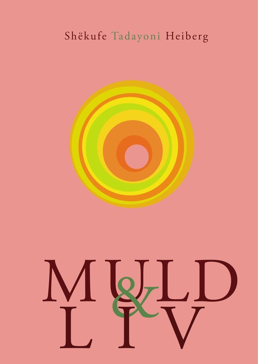 Shekufe Tadayoni Heiberg: Muld & liv : digtkatalog & frøsamling