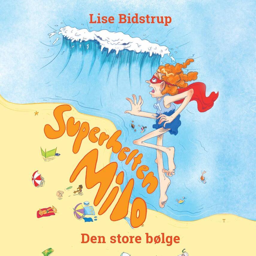 Lise Bidstrup: Superhelten Milo - den store bølge
