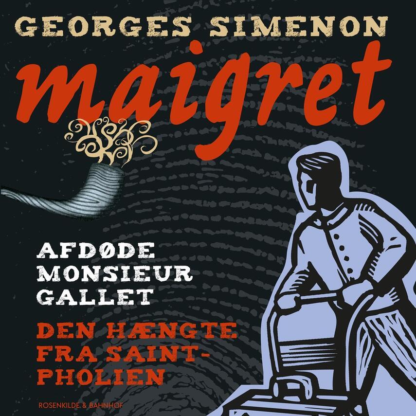 Georges Simenon: Afdøde Monsieur Gallet & Den hængte i Saint Pholien