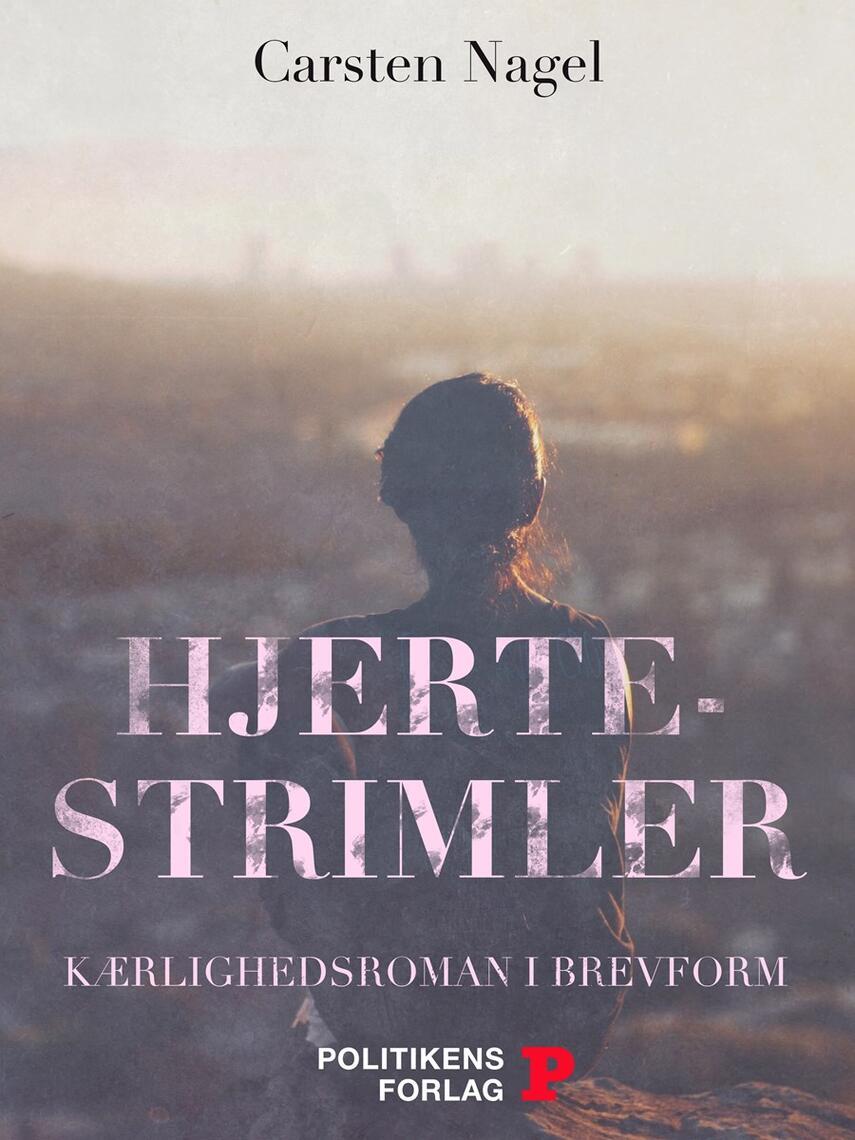 Carsten Nagel: Hjertestrimler : kærlighedsroman i brevform