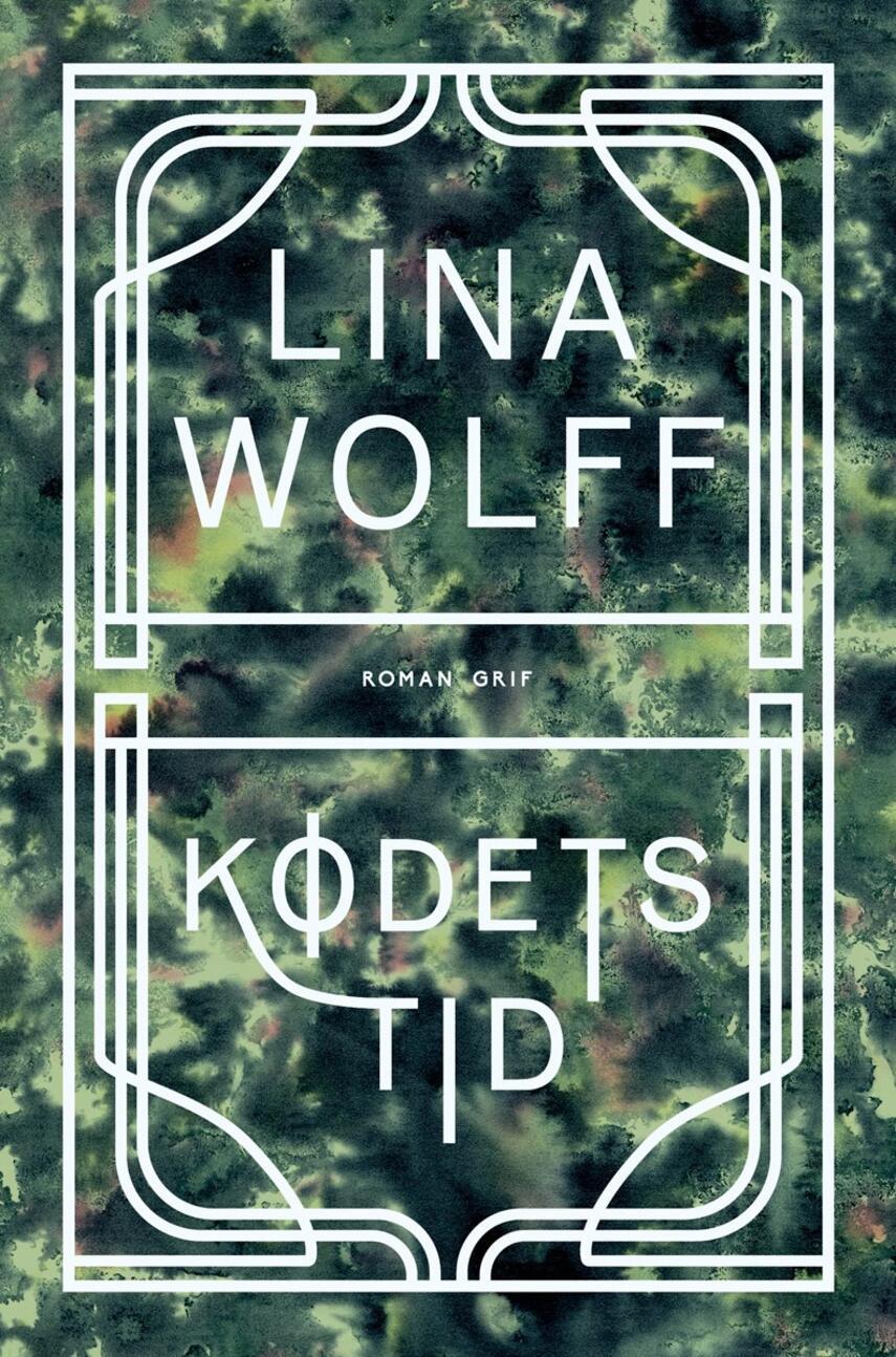 Lina Wolff: Kødets tid : roman