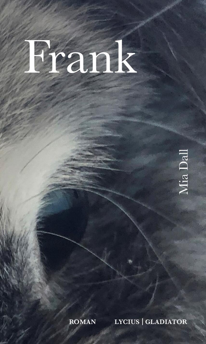 Mia Dall (f. 1987): Frank : roman