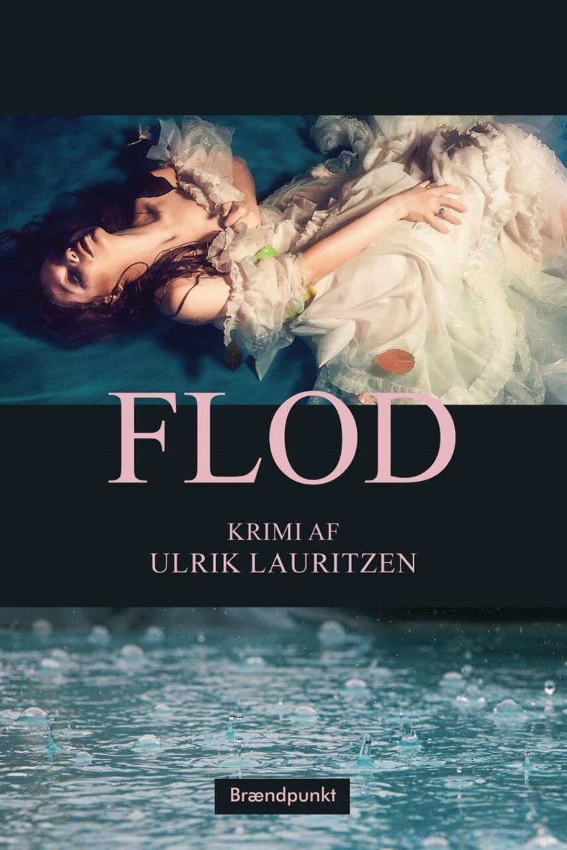Ulrik Lauritzen (f. 1974): Flod : krimi