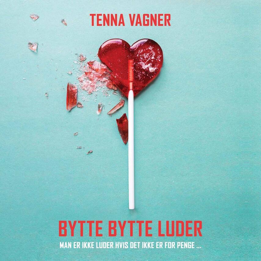 Tenna Vagner: Bytte bytte luder