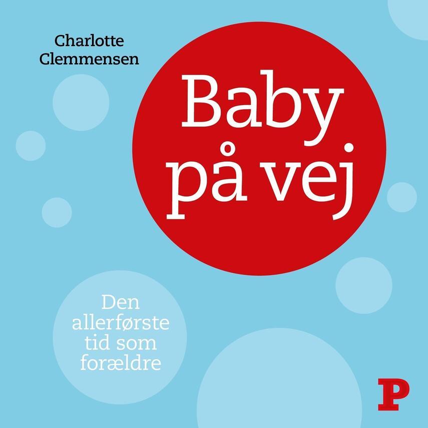 : Baby på vej : Den allerførste tid som forældre
