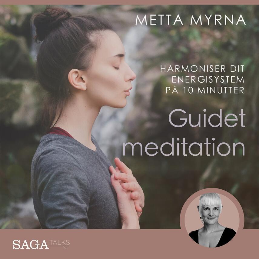 : Guidet meditation - Harmoniser dit energisystem på 10 minutter