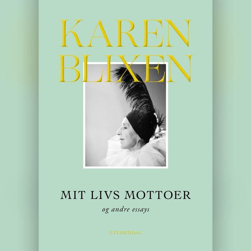 Karen Blixen: Mit livs mottoer og andre essays