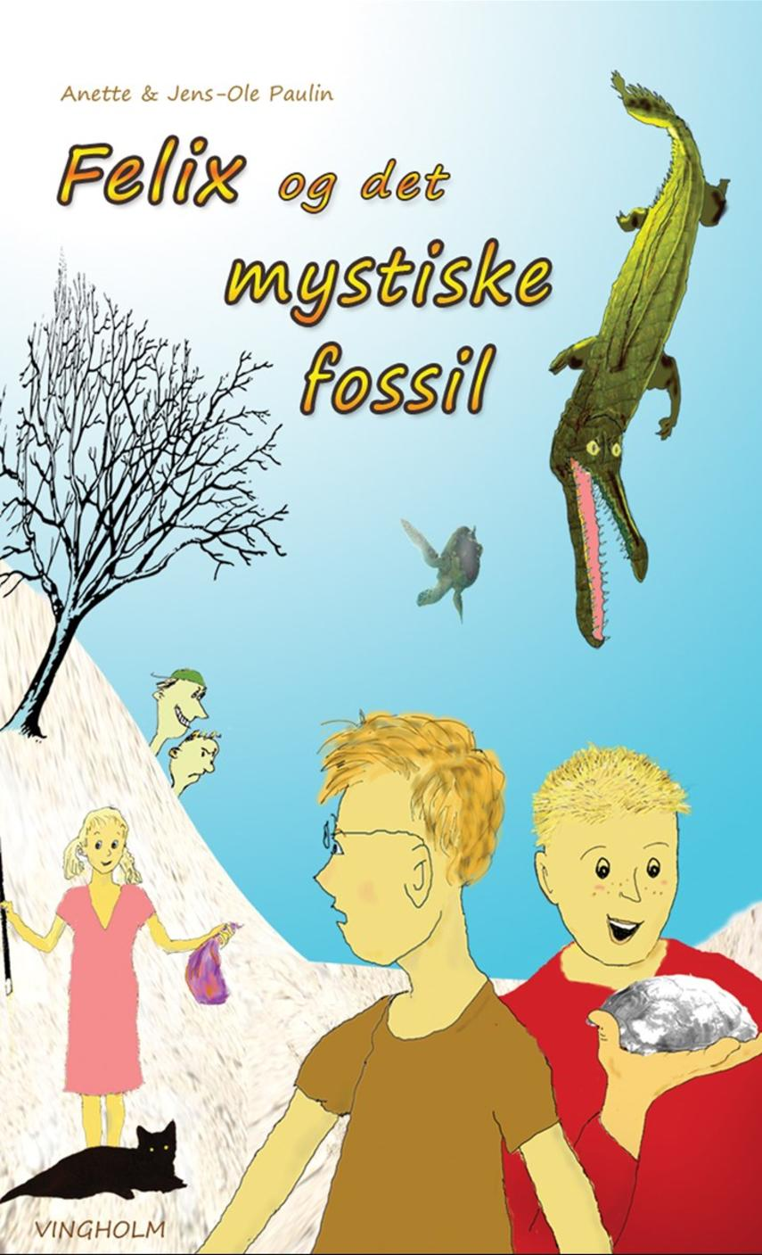 Anette Paulin, Jens-Ole Paulin: Felix og det mystiske fossil