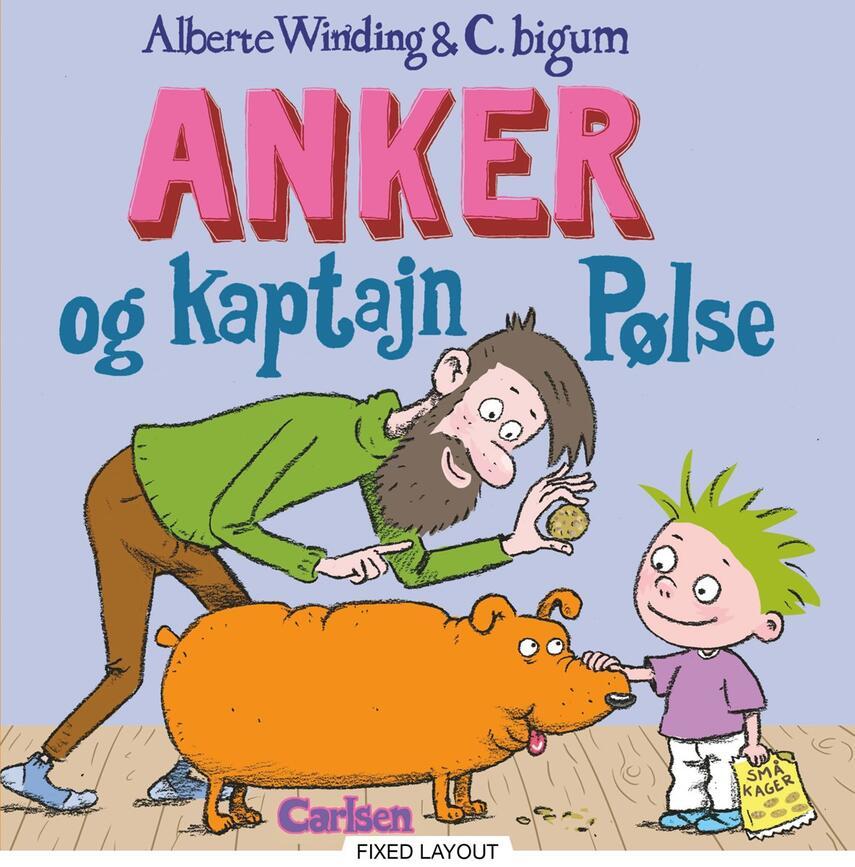 Alberte Winding, Claus Bigum: Anker og Kaptajn Pølse
