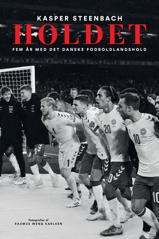 Kasper Steenbach: Holdet : fem år med det danske fodboldlandshold