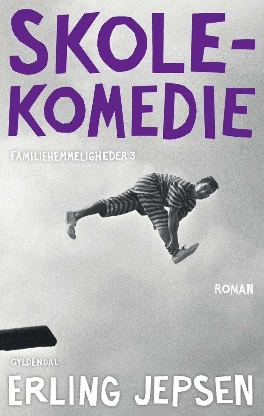 Erling Jepsen (f. 1956): Skolekomedie : roman
