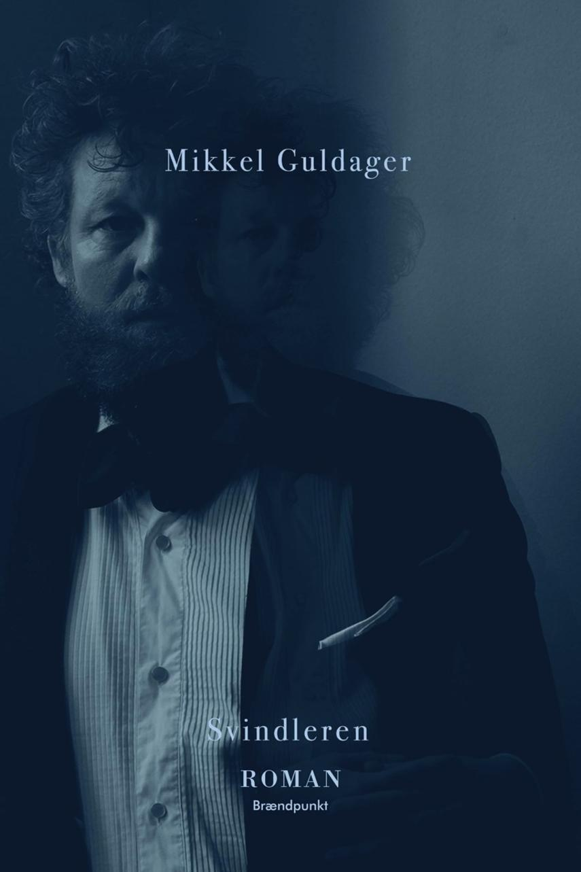 Mikkel Guldager (f. 1977): Svindleren : roman