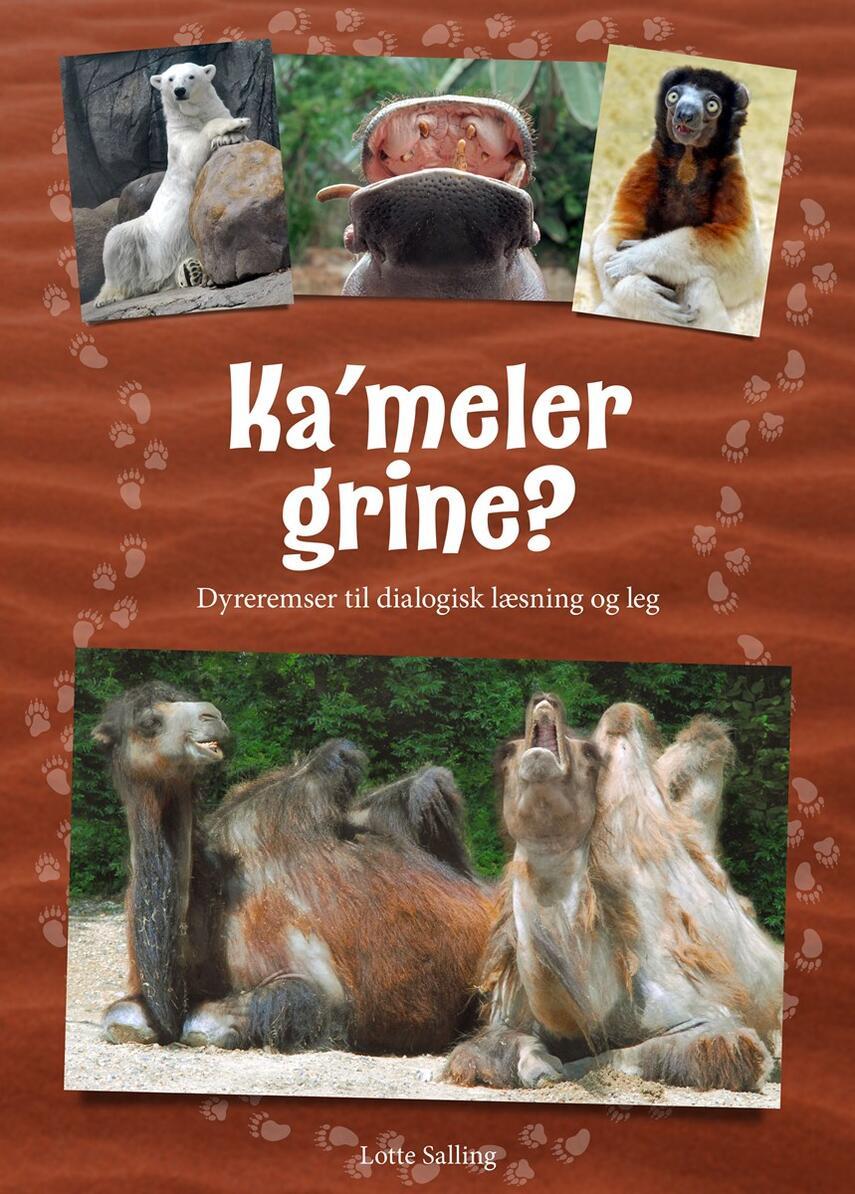 Lotte Salling: Ka'meler grine? : dyreremser til dialogisk læsning og leg