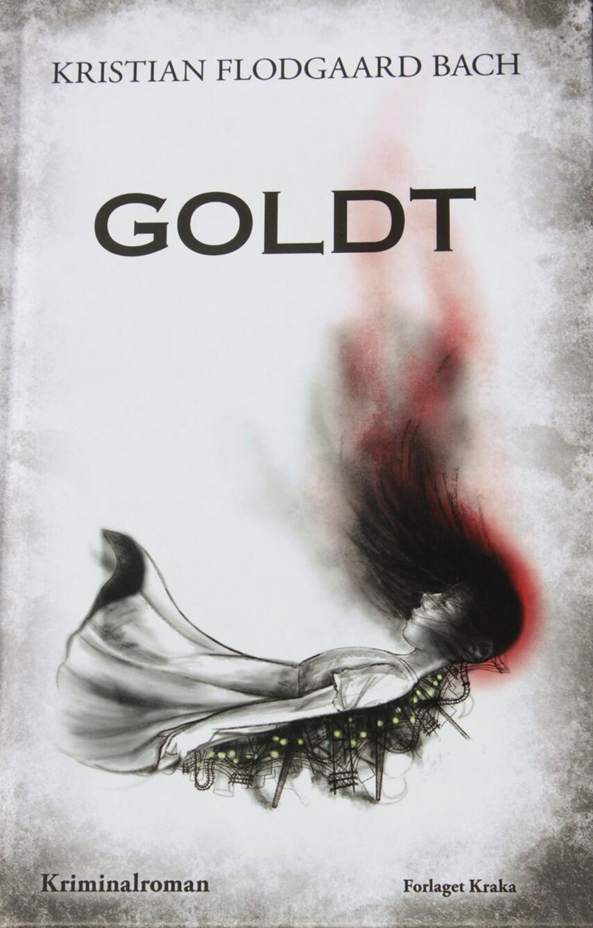 Kristian Flodgaard Bach (f. 1987): Goldt : kriminalroman