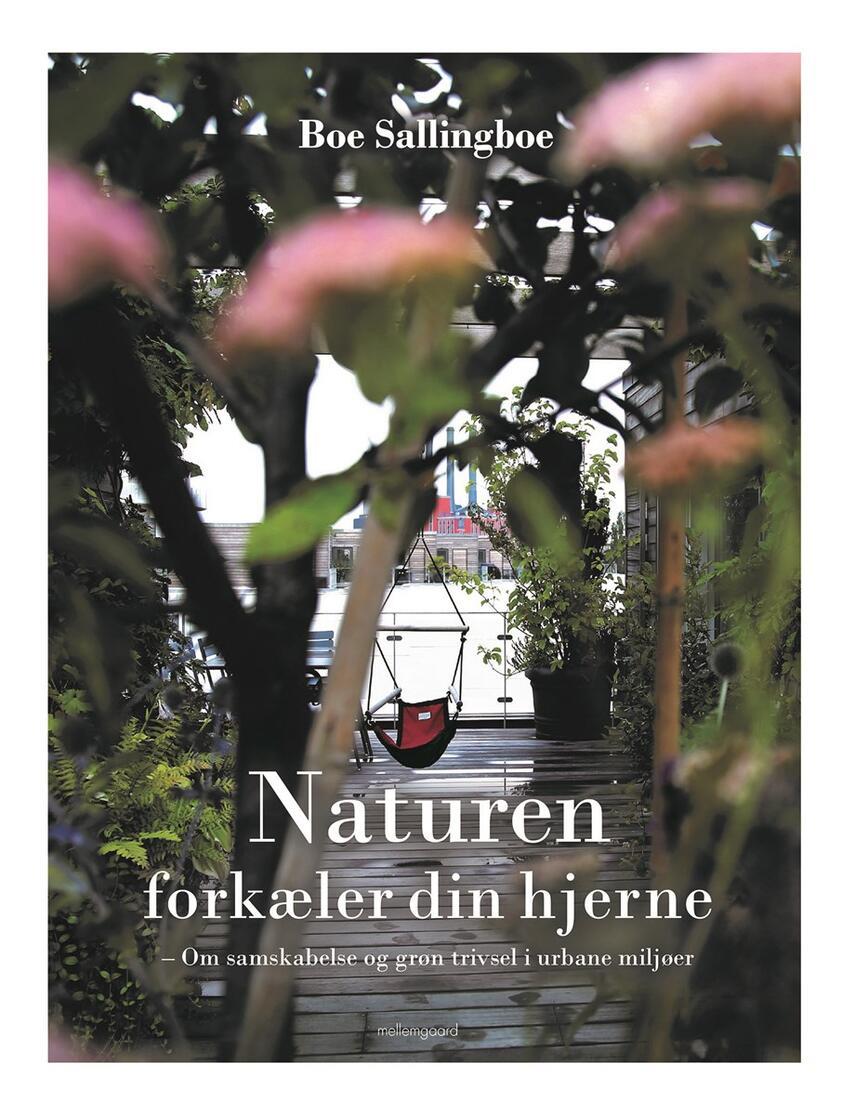 Boe Sallingboe: Naturen forkæler din hjerne : om samskabelse og grøn trivsel i urbane miljøer