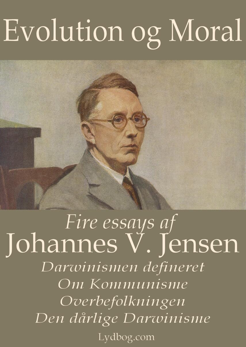 Johannes V. Jensen (f. 1873): Evolution og Moral