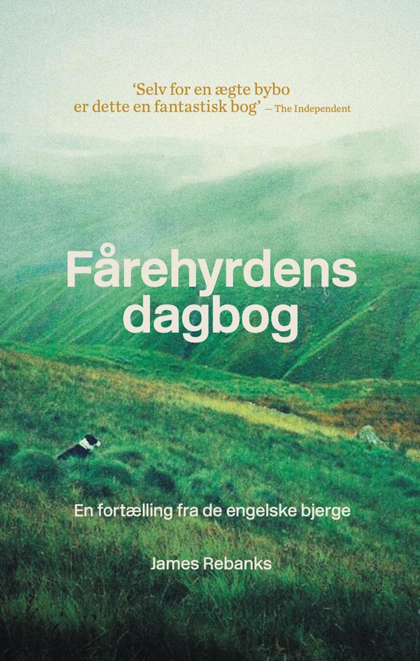 James Rebanks: Fårehyrdens dagbog : en fortælling fra de engelske bjerge