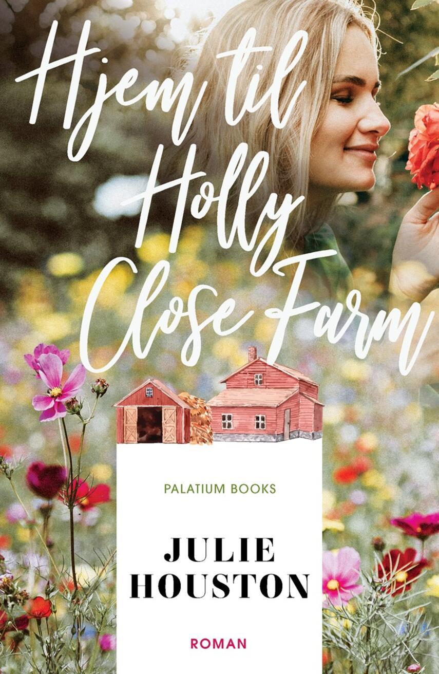 Julie Houston: Hjem til Holly Close Farm : roman