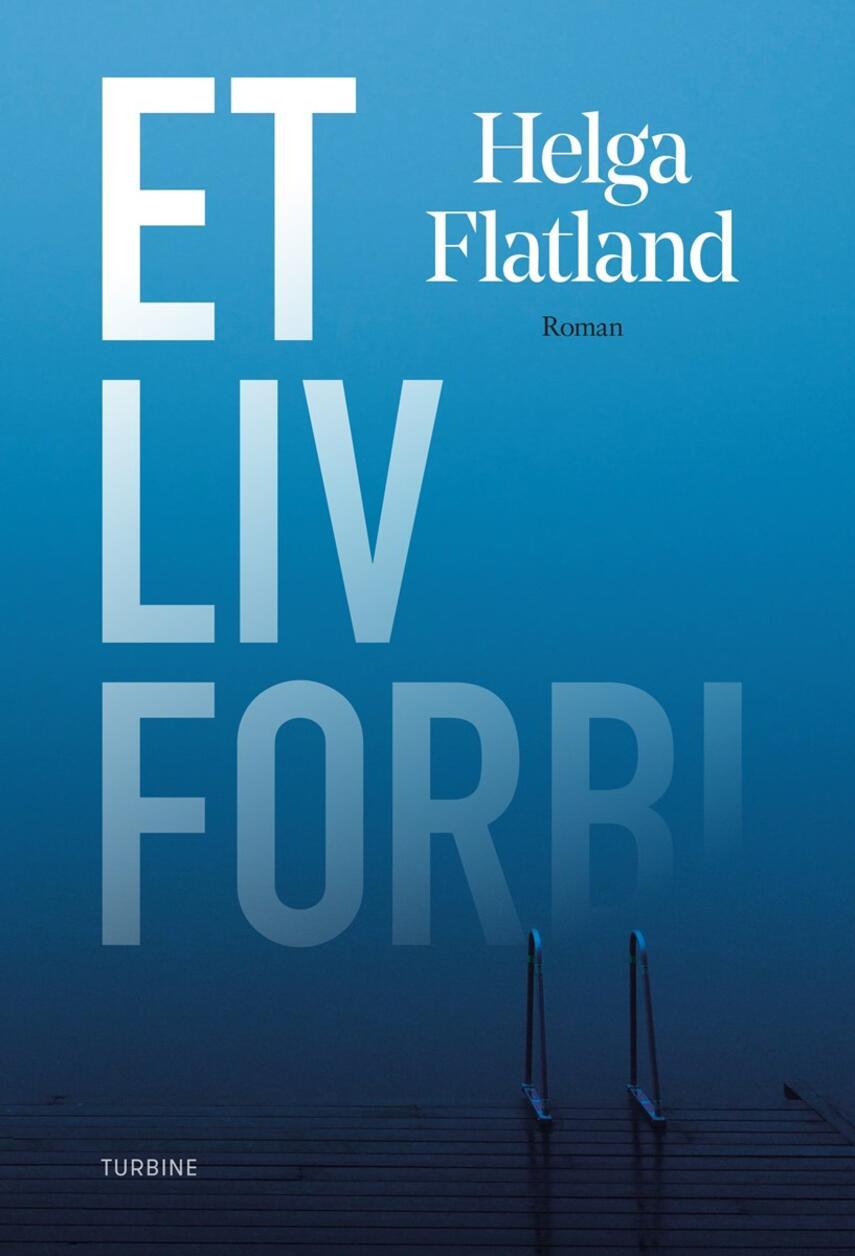 Helga Flatland: Et liv forbi