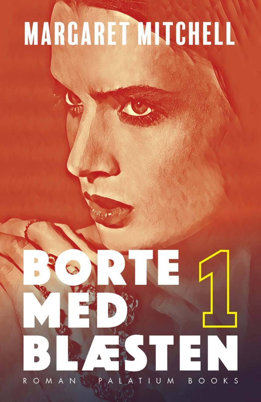 Margaret Mitchell (f. 1900): Borte med blæsten : roman. Bind 1 (Ved Christiane Rohde)
