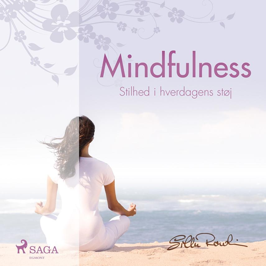 Silke Rowlin: Mindfulness : stilhed i hverdagens støj