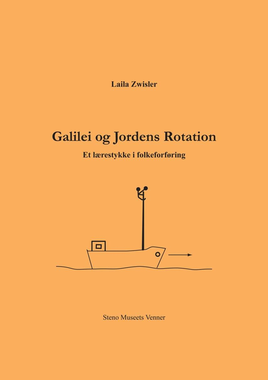 Laila Zwisler: Galilei og jordens rotation : et lærestykke i folkeforføring
