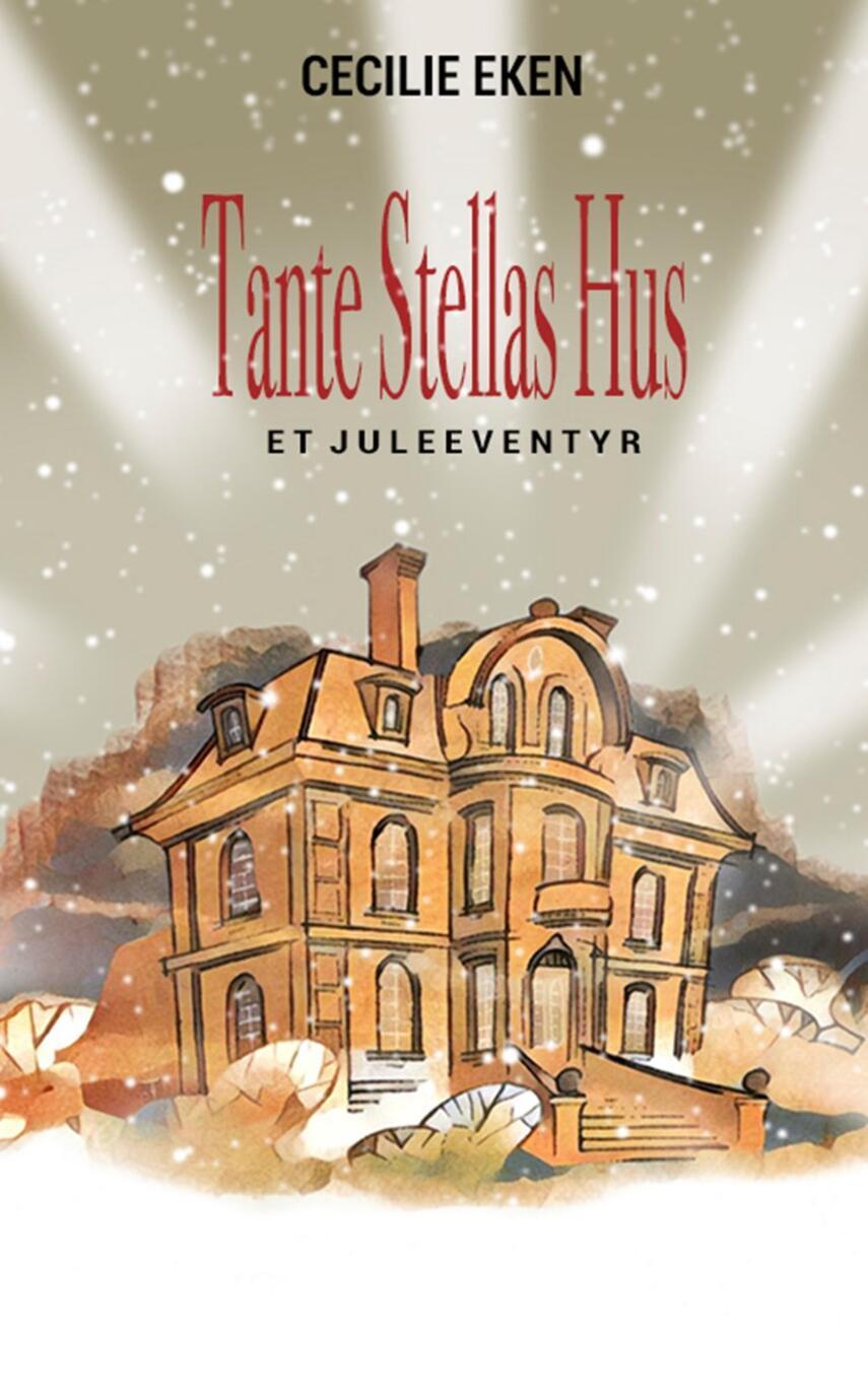 Cecilie Eken: Tante Stellas hus : et juleeventyr