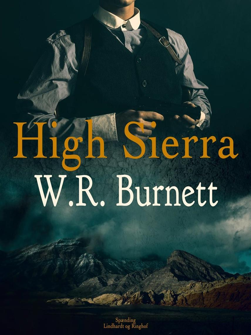 W. R. Burnett: High Sierra